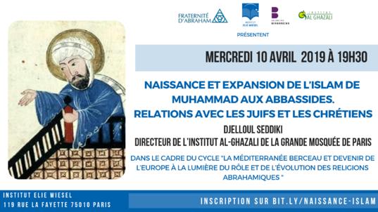 CONFERENCE : Naissance et expansion de l'islam du Prophète Mohamed (saw) aux Abbassides, Relation avec Juif et chrétiens.